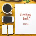 Vezetőségi hírek 2021/I.